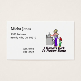 Woman's Work Is Never Done Business Card
