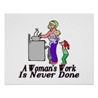 Woman's Work Is Never Done Poster