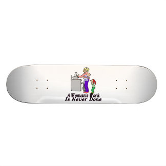 Woman's Work Is Never Done Skateboard Deck