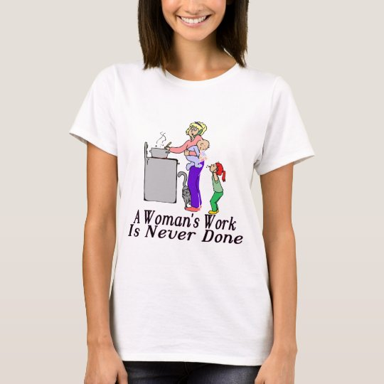 Woman's Work Tee Shirt