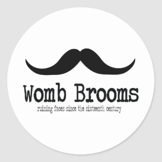 Womb Brooms Round Stickers