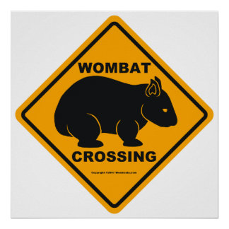 Wombat Crossing Sign Poster