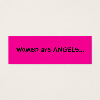 Women are ANGELS bookmark Mini Business Card