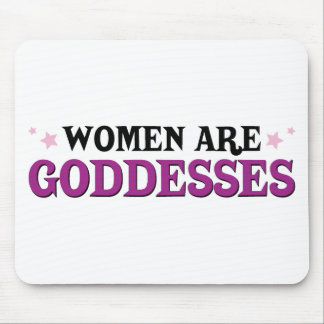 Women are Goddesses Mouse Pad
