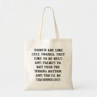 Women are like cell phones. tote bag