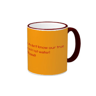 Women are like teabags. We don't know our true ... Coffee Mug