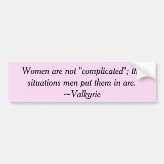 Women Are Not Complicated Bumper Sticker