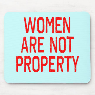 Women are Not Property Mousepads