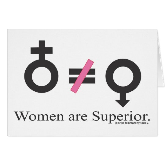 Women are superior! card