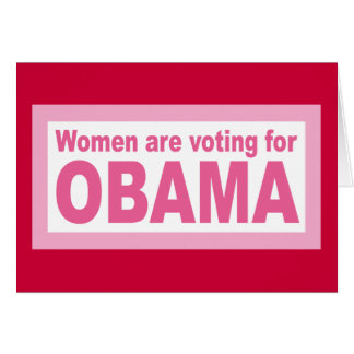 Women Are Voting For Obama Card
