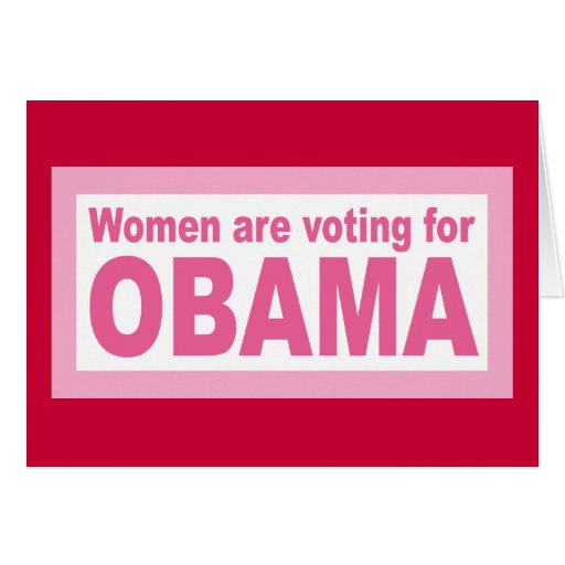Women Are Voting For Obama Cards