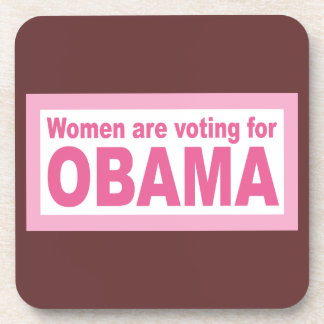Women Are Voting For Obama Drink Coaster