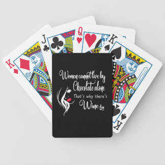 WOMEN CANNOT LIVE BY CHOCOLATE ALONE BICYCLE PLAYING CARDS