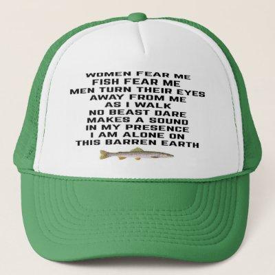 Women fear me, fish fear me trucker hat