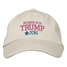 Women For Donald Trump - President 2016 Embroidered Baseball Cap at Zazzle