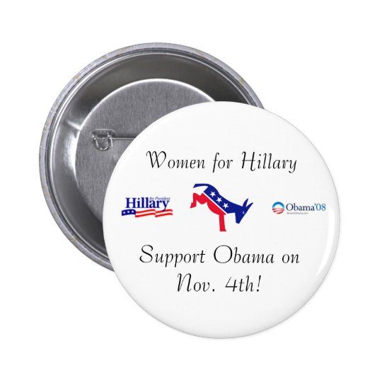 Women for Hillary, Support Obama Pinback Button
