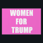 """Women for Trump Lawn Sign<br><div class=""""desc"""">Show your support!</div>"""