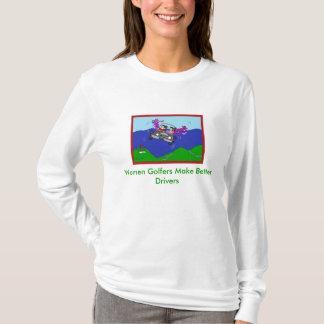 Women Golfers Make Better Drivers Shirt