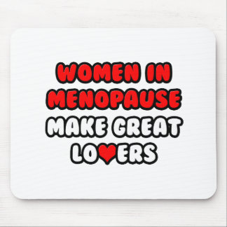 Women In Menopause Make Great Lovers Mouse Pad