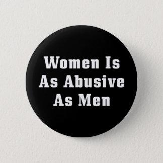 Women Is As Abusive As Men Button