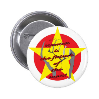 Women is the future of the man! pinback button