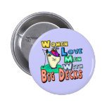 Women Love Big Decks Fishing T-shirts and Gifts 2 Inch Round Button