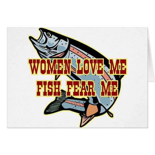 Women Love Me Fish Fear me Card
