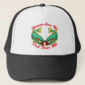 Women Love Me, Fish Fear Me Trucker Hat