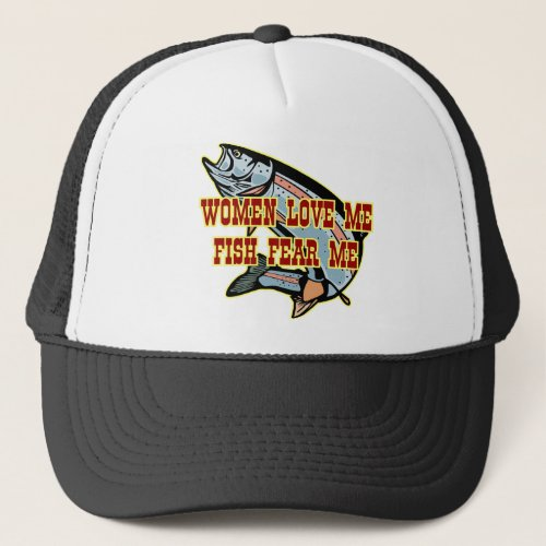 Women Love Me Fish Fear me Trucker Hat