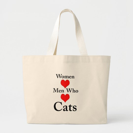 Women Love Men Who Love Cats Large Tote Bag