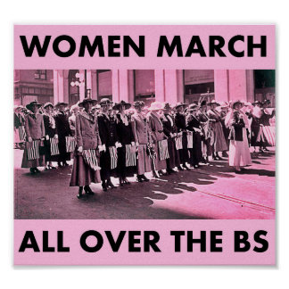 "Women March All Over the BS 8.66""x8"" Value Poster"