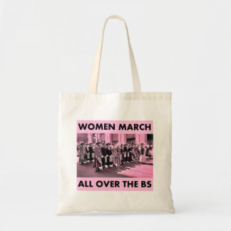 Women March All Over the BS Budget Tote Bag