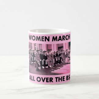 Women March All Over the BS Classic Coffee Mug