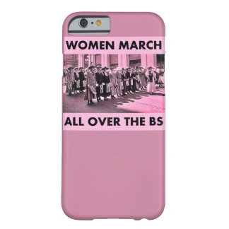 Women March All Over the BS iPhone 6/6s Phone Case