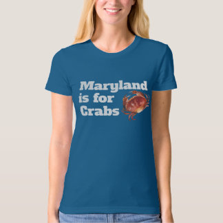 WOMEN - Maryland is for Crabs T-Shirt