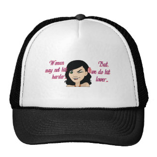 Women may not hit harder but we do hit lower trucker hats