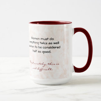 Women Must Do Everything Twice as Well as Men Mug