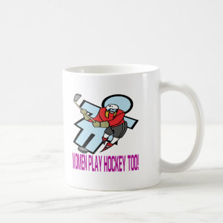 Women Play Hockey Too Coffee Mugs