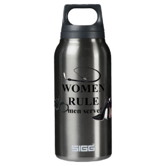 WOMEN RULE MEN SERVE INSULATED WATER BOTTLE