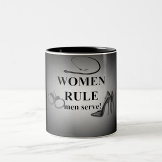 WOMEN RULE MEN SERVE Two-Tone COFFEE MUG
