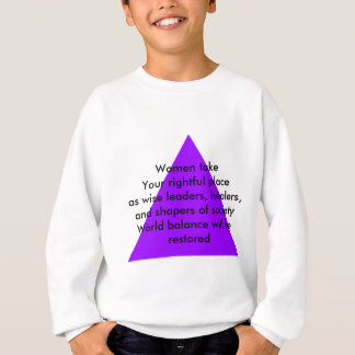 Women take Your rightful place as wise leaders Sweatshirt