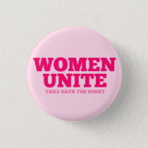 """Women Unite - Take Back The Night"" (text only) Pinback Button"