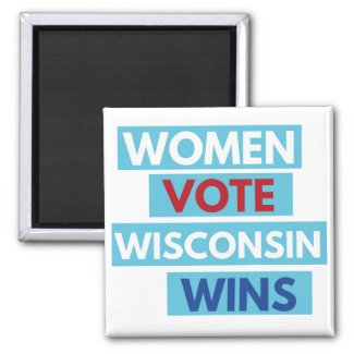 Women Vote. Wisconsin Wins. Magnet