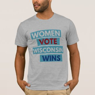 Women Vote. Wisconsin Wins Unisex Tee