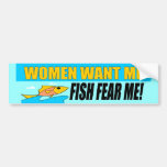 Women Want Me Bumper Sticker Car Bumper Sticker