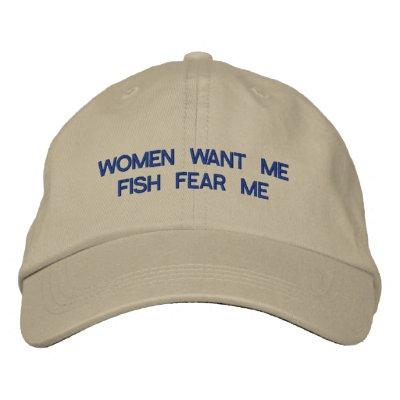 Women Want Me Fish Fear Me Baseball Hat