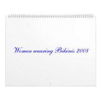 Women wearing Bikinis 2008 Calendar