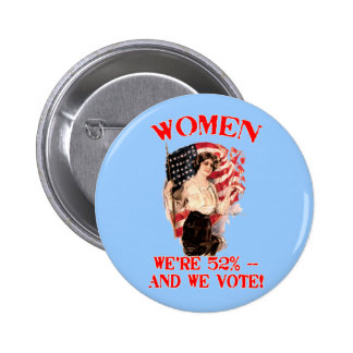 WOMEN - We're 52% and We Vote! 2 Inch Round Button