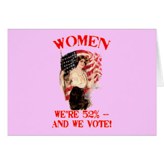 WOMEN - We're 52% and We Vote! Card