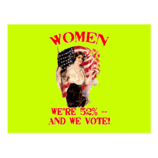 WOMEN - We're 52% and We Vote! Postcard